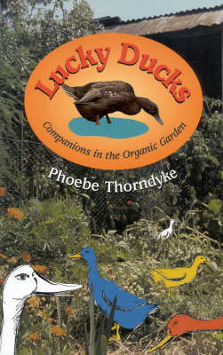 Lucky Ducks: Companions in the Organic Garden