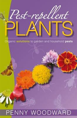 Pest-Repellent Plants: Organic Solutions to Garden and Household Pests