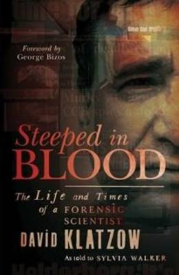 Steeped in blood: The life and times of a forensic scientist