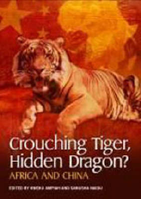 Crouching Tiger, Hidden Dragon?: Africa and China