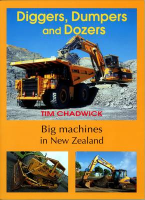 Diggers, Dumpers and Dozers: Big Machines in New Zealand