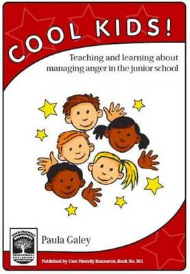 Cool Kids: Teaching and Learning About Managing Anger in the Junior School