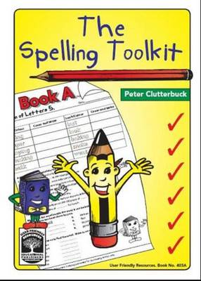 The Spelling Toolkit: Bk. A