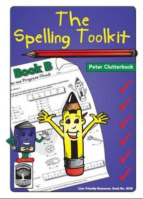 The Spelling Toolkit: Bk. B