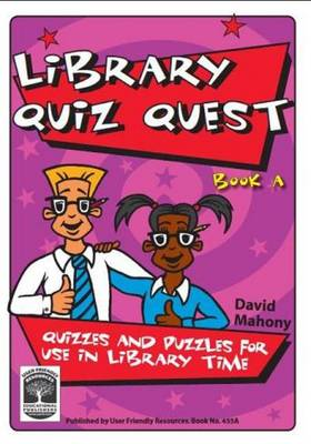 Library Quiz Quest: Quizzes and Puzzles for Use in Library Time: Book A