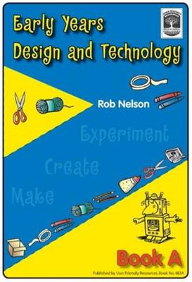 Early Years Design and Technology: Bk. A