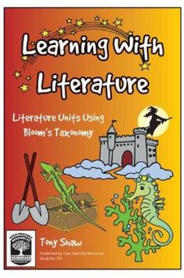 Learning with Literature: Literature Units Using Bloom's Taxonomy