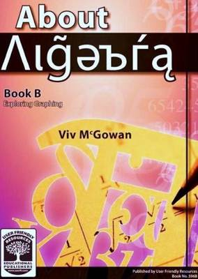About Algebra: Exploring Graphing: Bk. B