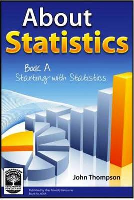 About Statistics: Starting with Statistics: Bk. A