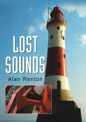 Lost Sounds: The Story of Fog Signals