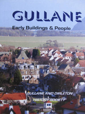 Gullane: Early Buildings and People Before 1930