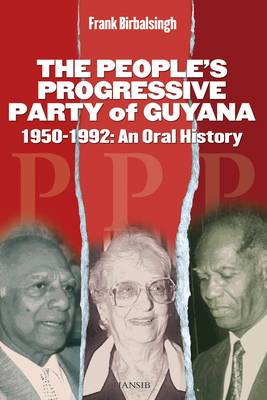 The People's Progressive Party Of Guyana: 1950-1992: An Oral History