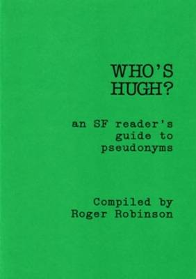 Who's Hugh?: Science Fiction Reader's Guide to Pseudonyms