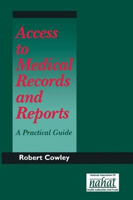 Access to Medical Records and Reports: A Practical Guide