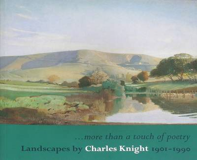 More Than a Touch of Poetry: Landscapes by Charles Knight RWS Rol 1901-1990