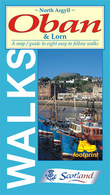 North Argyll, Oban and Lorn: Map/guide to Eight Easy to Follow Walks