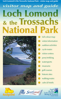 Loch Lomond and Trossachs National Park: A Visitor Map and Guide to Things to See and Do in the New National Park