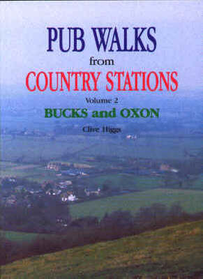 Pub Walks from Country Stations: Buckinghamshire and Oxfordshire
