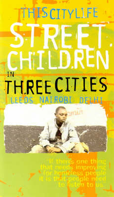 This City Life: Street Children Around the World: Personal and Social Education Pack