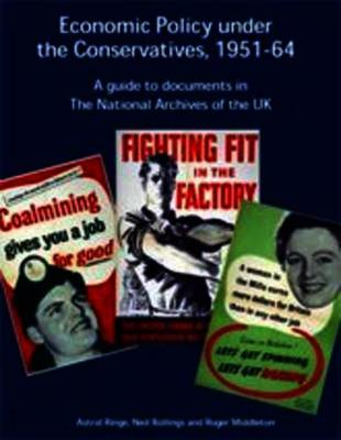 Economic Policy Under the Conservatives, 1951-64: A Guide to Documents in the National Archives