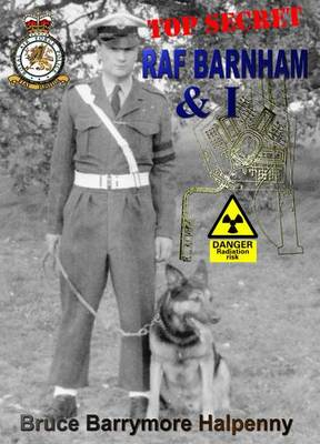 Top Secret RAF Barnham and I