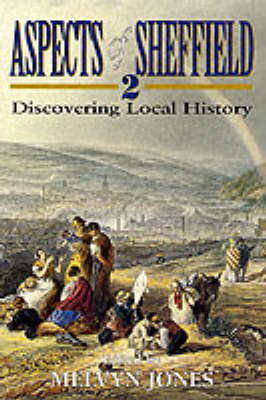 Aspects of Sheffield: Discovering Local History: v. 2