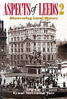 Aspects of Leeds: Discovering Local History: v. 2