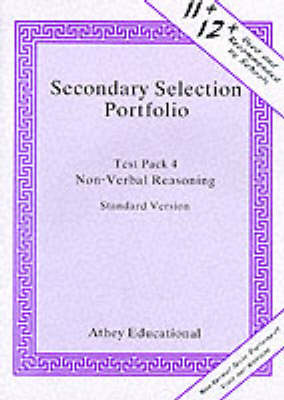 Secondary Selection Portfolio: Pack 4: Non-Verbal Reasoning Practice Papers Non-verbal Reasoning Practice Papers (Standard Version)