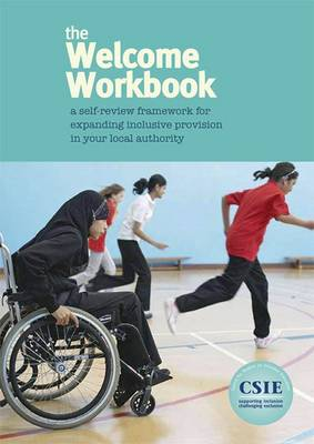 The Welcome Workbook: A Self Review Framework for Expanding Inclusive Provision in Your Local Authority