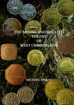 The Mining and Related Tokens of West Cumberland and Their Issuers