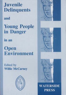 Juvenile Delinquents and Young People in Danger in an Open Environment: Utopia or Reality?, Legal Frameworks and New Practices, Comparative Approach