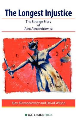 The Longest Injustice: The Strange Story of Alex Alexandrowicz
