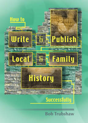 How to Write and Publish Local and Family History Successfully