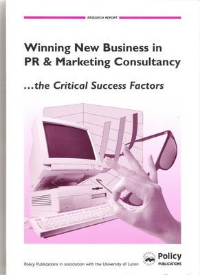 Winning New Business in PR and Marketing Consultancy, the Critical Success Factors
