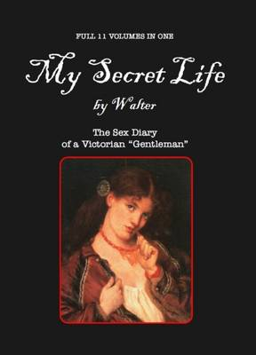 My Secret Life: The Sex Diary of a Victorian Gentleman