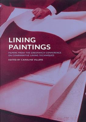 Lining Paintings: Papers from the Greenwich Conference on Comparative Lining Techniques