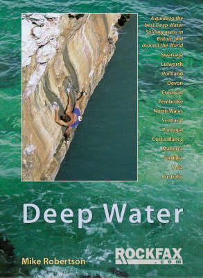 Deep Water: Rockfax Guidebook to Deep Water Soloing