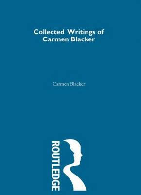 Carmen Blacker - Collected Writings