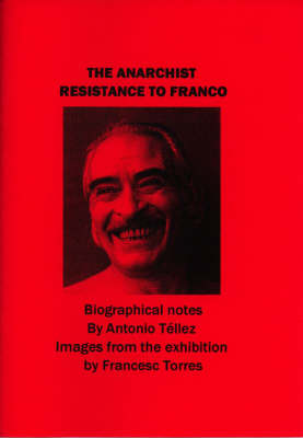 Anarchist Resistance to Franco: Biographical Notes