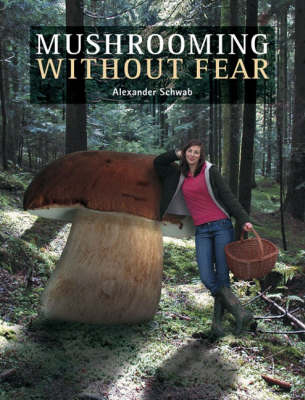 Mushrooming without Fear