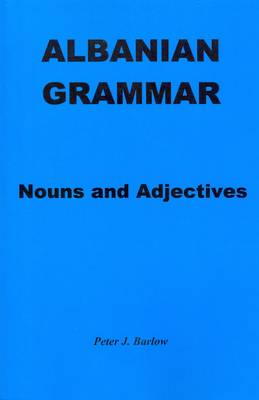 Albanian grammar: Nouns and adjectives