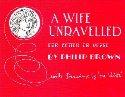 Wife Unravelled: For Better or Verse