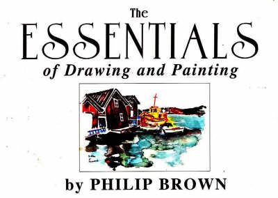 Essentials of Drawing and Painting