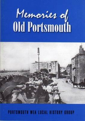 Memories of Old Portsmouth: Portsmouth WEA Local History Group
