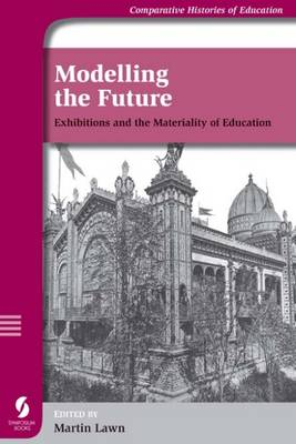 Modelling the Future: Exhibitions and the Materiality of Education