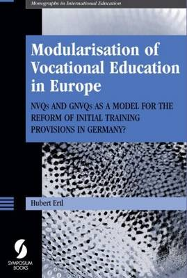 Modularisation of Vocational Education in Europe: NVQs and GNVQs as a Model for the Reform of Initial Training Provisions in Germany?