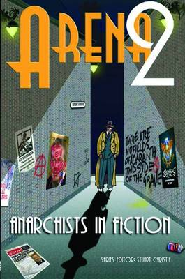 Arena 2: Anarchists in Fiction: 2