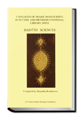Catalogue of Arabic Manuscripts in SS Cyril and Methodious National Library, Sofia: Hadith Sciences