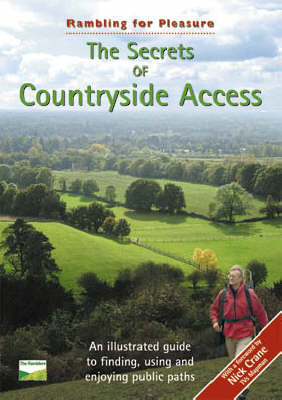 The Secrets of Countryside Access: An Illustrated Guide to Finding, Using and Enjoying Public Paths