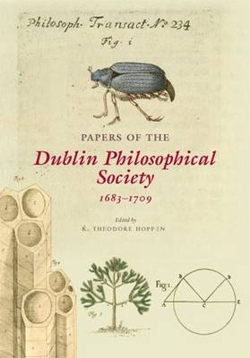 Papers of the Dublin Philosophical Society (1683-1709)